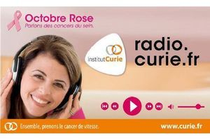Radio Curie : c'est reparti pour un mois d'information non-stop sur le cancer du sein !