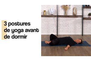 Yoga pour dormir en 3 postures