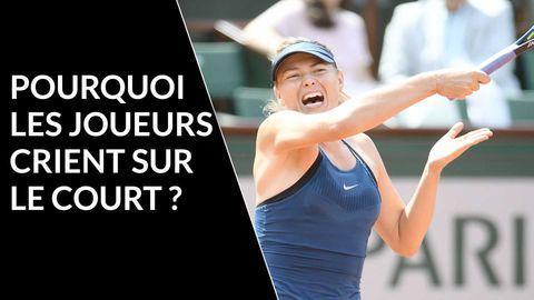 pourquoi les joueurs de tennis crient sur le court