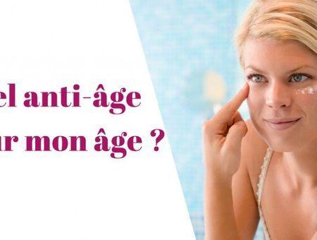 Quel anti-âge pour mon âge ?