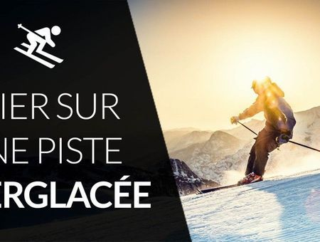 Comment skier sur une piste verglacée ?