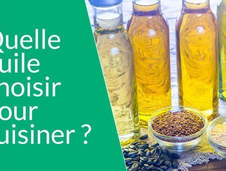 Quelle huile pour cuisiner ?