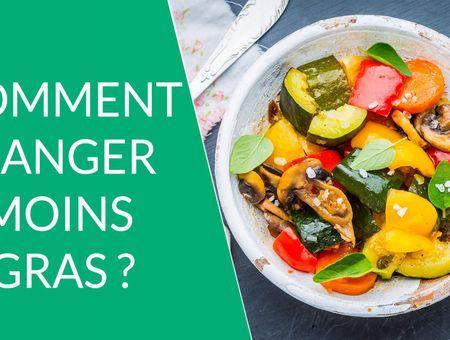Comment manger moins gras ?