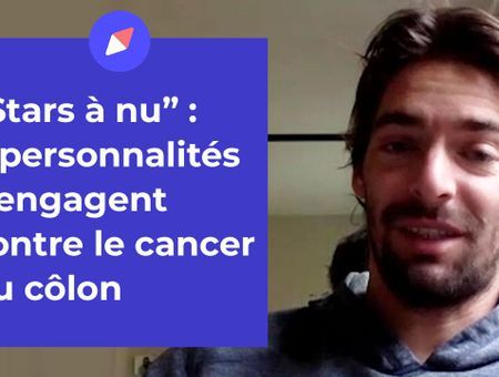 """""""Stars à nu"""" : 7 personnalités s'engagent contre le cancer colorectal"""