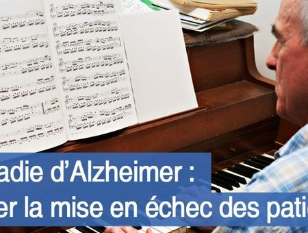 Maladie d'Alzheimer : comment éviter la mise en échec des patients ?