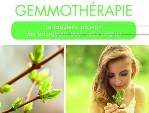 Le grand livre de la gemmothérapie : le fabuleux pouvoir des bourgeons pour vous soigner - Notre sélection de livres sur les médecines douces