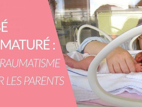 Bébé prématuré : un traumatisme pour les parents