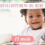 Développement de bébé : le 11e mois