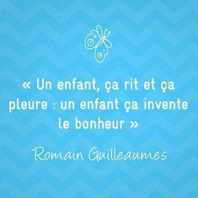 Citation sur la maternité de Romain Guilleaumes
