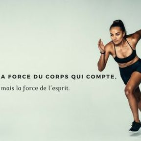 Ce n'est pas la force du corps qui compte, mais la force de l'esprit.
