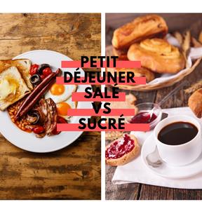 Calories : Petit déjeuner salé vs petit déjeuner sucré