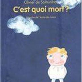 C'est quoi Mort ?   Olivier Solminihac et Isabelle Bonameau