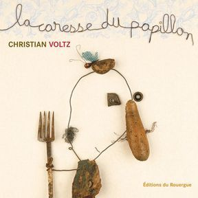 La caresse du papillon   Christian Voltz