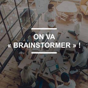 On va « brainstormer » !