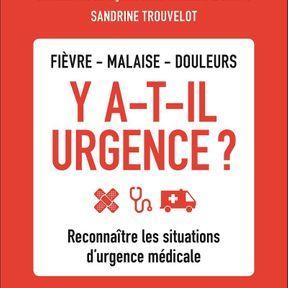 Fièvre, malaise, douleurs - Y a-t-il urgence ?,  Frédéric Adnet et Sandrine Trouvelot