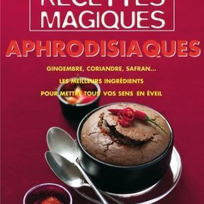 Ingrédients et menus aphrodisiaques pour mettre du piment dans son couple